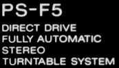 PS-F5, Direct Drive, Fully Automatic, Stereo, Turntable System